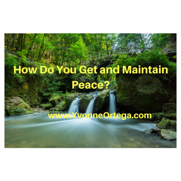 How Do You Get and Maintain Peace?