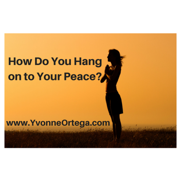 How Do You Hang on to Your Peace?