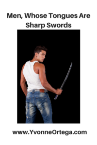 Men, Whose Tongues Are Sharp Swords