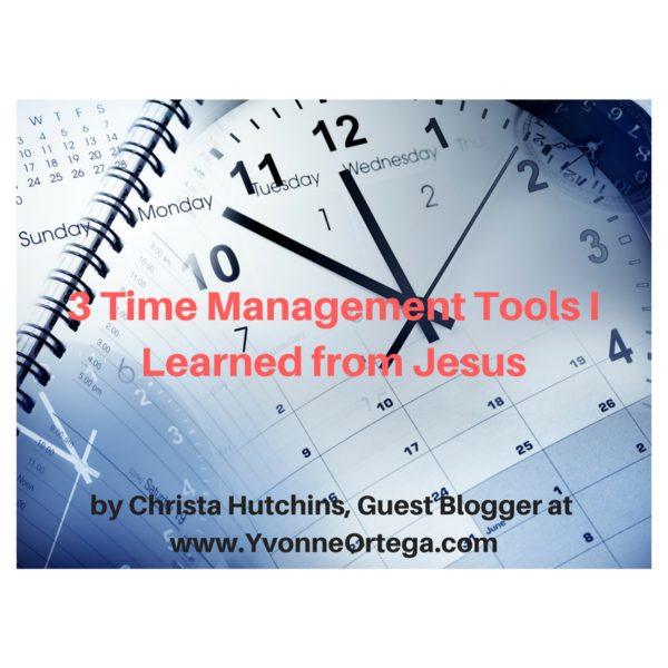 3 Time Management Tips I Learned from Jesus December 3, 2017 by Christa Hutchins