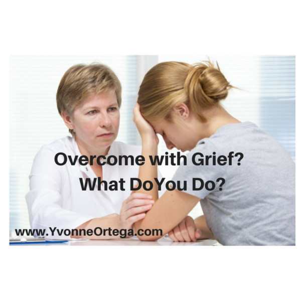 Overcome with Grief? What Do You Do?