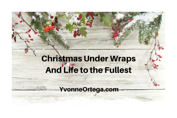 Christmas Under Wraps and Life to the